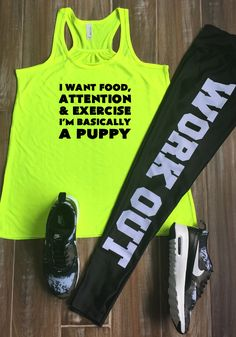I Want Food Attention & Exercise I'm Basically A Puppy Shirt - Cute Fitness Tank For Women - Work Out Leggings