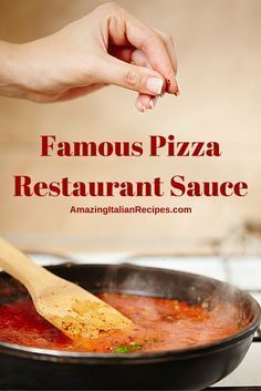 Famous Pizza Restaurant Sauce - A tasty sauce is very important when creating the best homemade pizza. This recipe will not let you down, offering a careful blend of herbs, spices, garlic, wine, and tomatoes.