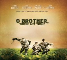 O Brother, Where Art Thou?  Order at http://www.amazon.com/O-Brother-Where-Art-Thou/dp/B00004XQ83/ref=zg_bs_11965871_47?tag=bestmacros-20