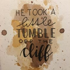 """Lord of the Rings lettering quote """"He took a little humble off the cliff"""" Herr der Ringe Zitat Gimli Aragorn Aragorn, Lord Of The Rings, Cliff, Take That, Lettering, Quotes, Quotations, The Lord Of The Rings, Drawing Letters"""