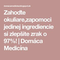 Zahoďte okuliare,zapomoci jedinej ingrediencie si zlepšite zrak o 97%! | Domáca Medicína Dieta Detox, Nordic Interior, Yoga Routine, Healthy Drinks, Home Remedies, Life Is Good, Food And Drink, Health Fitness, Beauty