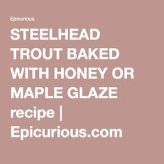 trout baked with honey or maple glaze steelhead trout baked with honey ...