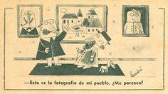 -Esta es la fotografía de mi pueblo. ¿Me parezco? Chiste publicado en la Revista Cascabel, Año V, 13 de septiembre de 1946, por Landrú