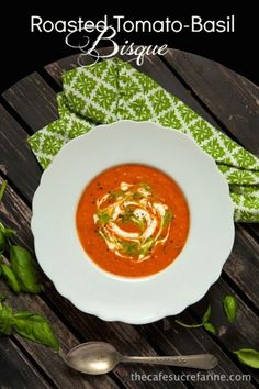 Roasted Tomato Basil Bisque - delicious any time. The basil gives this soup an amazingly fresh flavor.