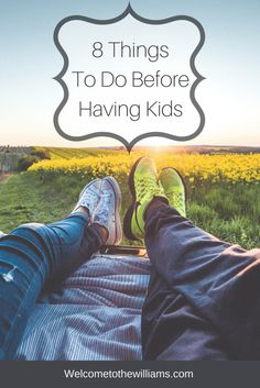 8 Things To Do Before Having Kids (1)