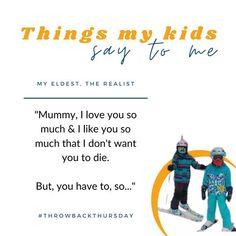 """Things my kids kids say to me MY ELDEST, THE REALIST """"Mummy, love you so much & I like you so much that don't want you to die. But, you have to, so..."""" #THROWBACKTHURSDAY' www.beholdher.life I Like You, Love You So Much, Want You, My Love, Things Kids Say, Seven Years Old, Throwback Thursday, Real Life, Thats Not My"""
