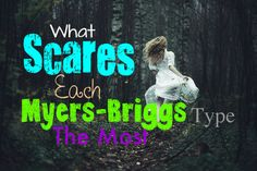 what-scares-each-myers-briggs-type-the-most