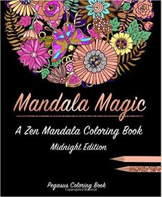 Adult coloring books: mandala magic a zen mandala coloring book $4.99 on amazon
