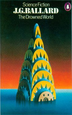 The Drowned World by J G Ballard (cover painting by David Pelham) 1974 Book Cover Art, Book Cover Design, Book Design, Cover Books, Sci Fi Novels, Sci Fi Books, J G Ballard, Penguin Books Uk, Penguin Craft