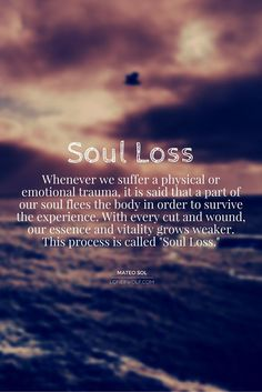 Whenever we suffer a physical or emotional trauma, it is said that a part of our soul flees the body. Getting back these pieces is known as Soul Retrieval. The Words, Quotes To Live By, Me Quotes, Lost Soul Quotes, Drake Quotes, Wisdom Quotes, My Demons, Way Of Life, My Guy