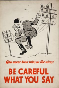 You Never know who's on the wires! Be careful what you say