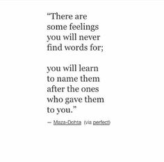 There are some feelings you will never find words for