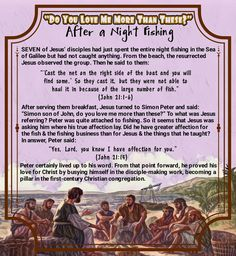 """""""'Cast the net on the right side of the boat and you will find some.' So they cast it, but they were not able to haul it in because of the large number of fish."""" (John 21:1-6) """"Yes, Lord, you know I have affection for you."""" (John 21:15)"""