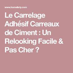 Le Carrelage Adhésif Carreaux de Ciment : Un Relooking Facile & Pas Cher ?