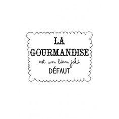 """Tee-shirt femme gris """" La gourmandise est un bien joli défaut"""""""