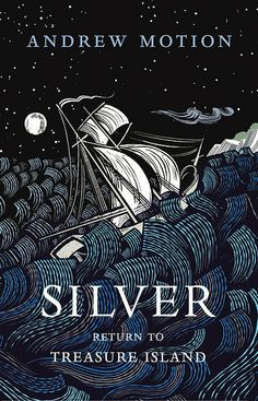 Silver, Return to Treasure Island. By Andrew Motion