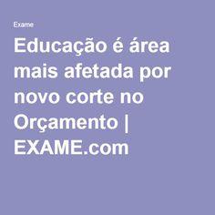 Educação é área mais afetada por novo corte no Orçamento   EXAME.com