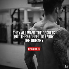 """gymaaholic: """" They All Want The Results But they forget to enjoy the…"""