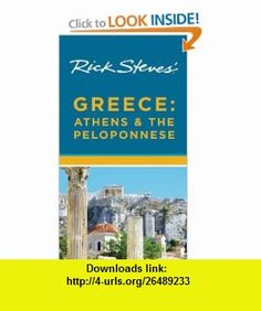 Rick Steves Greece Athens  the Peloponnese (9781598807721) Rick Steves , ISBN-10: 1598807722  , ISBN-13: 978-1598807721 ,  , tutorials , pdf , ebook , torrent , downloads , rapidshare , filesonic , hotfile , megaupload , fileserve