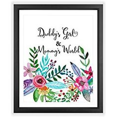 Eleville 8X10 Daddy's girl and mommy's world Floral Watercolor Art Print (Unframed) Nursery Quote Wall Art Home Decor Motivational Poster Baby Shower Holiday Gifts WG031
