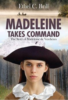 Madeleine Takes Command (Northwoods Press Edition) Canadian History, Left Alone, Read Aloud, Small Groups, Audio Books, Leadership, Homeschool, Novels, Hero