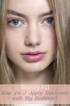 Beauty 911: How Do I Apply Sunscreen with My Makeup?