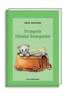 Przygody Filonka Bezogonka - Gösta Knutsson. Pewnego razu kotek bez ogonka wskoczył do samochodu stojącego na podwórku… Taki był początek całej serii ciekawych zdarzeń.