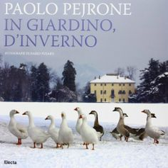 In giardino, d'inverno di Paolo Pejrone Books To Buy, My Books, Country Life, Relax, Comics, Reading, Animals, Outdoor, Ibs