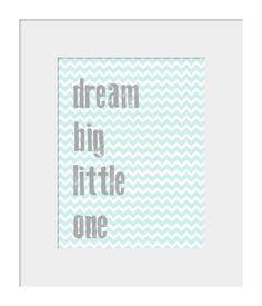 Nursery Wall Decor-Kids Room Art Prints-Dream Big Little One Chevron Print for Nursery Blue and Gray