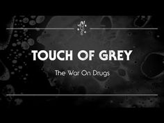 The War on Drugs - 'Touch of Grey' - YouTube