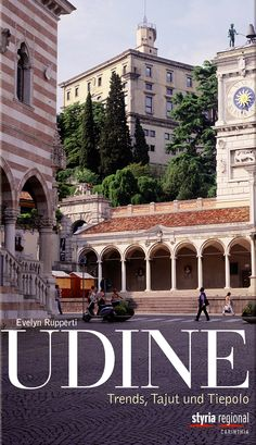 Udine – eine Stadt mit venezianischem Flair http://www.reisegezwitscher.de/buchtipps/1800-udine