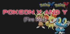 http://www.pokemoner.com/2016/08/pokemon-x-and-y-fire-red.html Pokemon X and Y (Fire Red)  Name:  Pokemon X and Y (Fire Red)  Remake From:  Pokemon Fire Red  Remake by:  ????  Description:  1. KALOS REGION POKEMONS. 2. NEW MOVE SET. Pokemon X and Y (Fire Red) is 1 in Top 6 Pokemon have Mega 2015!  Screenshot:  Review:  Cheat Codes:  Download:  Pokemon Pokemon X and Y (Fire Red)