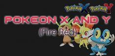 http://www.pokemoner.com/2016/08/pokemon-x-and-y-fire-red.html Pokemon X and Y (Fire Red)  Name:  Pokemon X and Y (Fire Red)  Remake From:  Pokemon Fire Red  Remake by:  ????  Description:  1. KALOS REGION POKEMONS. 2. NEW MOVE SET. Pokemon X and Y (Fire Red) is 1 in Top 6 Pokemon have Mega 2015!  Screenshot:  Review:  Cheat Codes:  Download:  Pokemon Pokemon X and Y (Fire Red)
