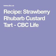 This tart tastes exactly like spring, and we're ready for another slice. Rhubarb And Custard, Custard Tart, Custard Filling, Vegetable Quiche, Tart Taste, Strawberry Syrup, Tart Pan, Creamed Eggs, Baked Beans