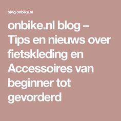 onbike.nl blog – Tips en nieuws over fietskleding en Accessoires van beginner tot gevorderd