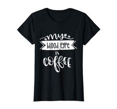 Coffee Lover Gifts, Online Gifts, Lacrosse, Retail Therapy, Branded T Shirts, Fashion Brands, Coffee Shirt, Mom, Amazon