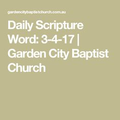 Daily Scripture Word: 3-4-17 | Garden City Baptist Church