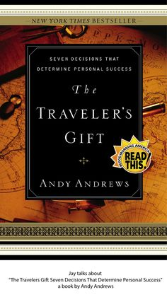 The Traveler's Gift: Seven Decisions That Determine Personal Success by Andy Andrews, Thomas Nelson Publishers Books To Read, My Books, Best Selling Books, Travel Gifts, Historical Fiction, Free Reading, Reading Room, Book Gifts, Great Books