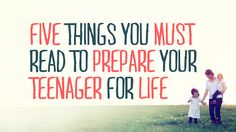five things you must read to prepare your teenager