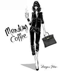 Monday coffee by Megan Hess.