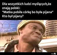 BESTY.pl Very Funny Memes, Wtf Funny, Hilarious, Funny Images, Funny Pictures, Hahaha Hahaha, Polish Memes, Weekend Humor, Funny Mems