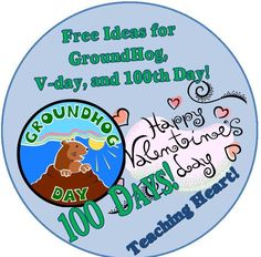 Free Ideas for Groundhog, Winter, Vday, and 100th Day!