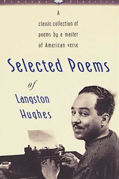 Selected Poems of Langston Hughes: A Classic Collection of Poems by a Master of American Verse (Vintage Classics) (Paperback) Langston Hughes Poems, Strand Bookstore, Best Poetry Books, Collection Of Poems, Classic Collection, Book Of Poems, Dance With You, Vintage Classics, Writing A Book