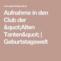 """Aufnahme in den Club der """"Alten Tanten""""   Geburtstagswelt"""