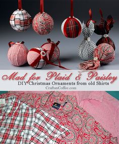 Three differnt, DIY fabric ornaments all made from old shirts! No sewing required! CraftsnCoffee.com.