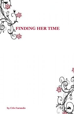 Finding  Her Time |  by Cris Facundo