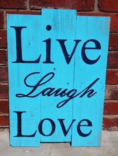 Check out this item in my Etsy shop https://www.etsy.com/listing/268456407/rustic-wood-sign-live-laugh-love-sign