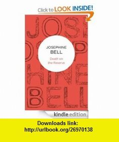 Death on the Reserve (Bello) eBook Josephine Bell ,   ,  , ASIN: B007RBNY2Q , tutorials , pdf , ebook , torrent , downloads , rapidshare , filesonic , hotfile , megaupload , fileserve