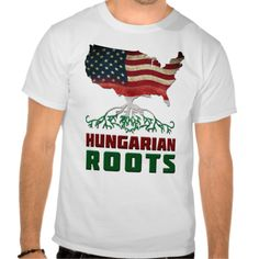 American Hungarian Roots Tees. Just $21.95. To see this design on a range of other products, please visit my store: www.zazzle.com/celticana*/  #HungarianAmerican #Hungary #Zazzle