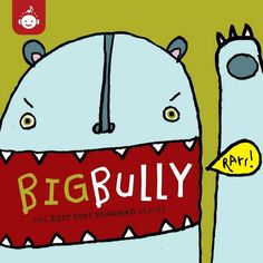 Big Bully - The Best Foot Forward Series.  A compilation of songs that is aimed at encouraging and educating children about positive behavior with a particular emphasis on bullying.
